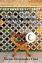 In the shadow of Al-Andalus : poems