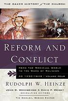 Reform and conflict: from the Medieval world to the Wars of Religion, A.D. 1350-1648