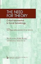 The need for theory : critical approaches to social gerontology