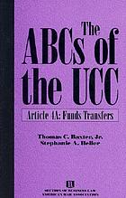The ABCs of the UCC : Article 4A, Funds transfers
