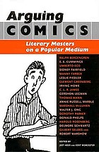 Arguing comics literary masters on a popular mediumArguing comics literary masters on a popular medium