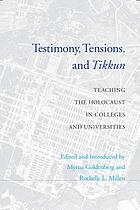 Testimony, tensions, and tikkun teaching the Holocaust in colleges and universities