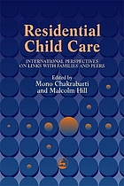 Residential child care : international perspectives on links with families and peers