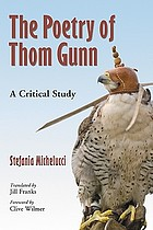 The poetry of Thom Gunn : a critical study