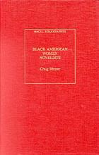 Black American women novelists : an annotated bibliography