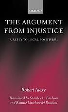 The argument from injustice : a reply to legal positivism