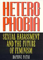 Heterophobia : sexual harassment and the future of feminism