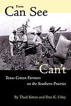 From can see to can't : Texas cotton farmers on the southern prairies