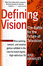 Defining vision : the battle for the future of television