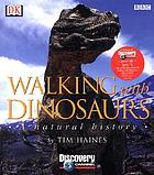 Walking with dinosaurs : a natural history