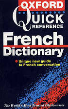 The Oxford quick reference French dictionary : French-English, English-French = Français-Anglais, Anglais-Français