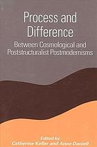 Process and difference between cosmological and poststructuralist postmodernisms