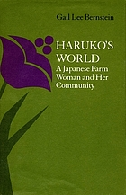 Haruko's world : a Japanese farm woman and her community
