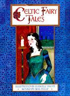 Celtic fairy tales : retold with an introduction by Neil Philip