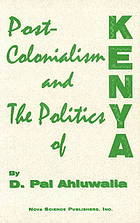 Post-colonialism and the politics of Kenya