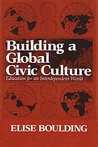 Building a global civic culture : education for an interdependent world