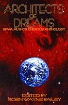 Architects of dreams : the SFWA author emeritus anthology
