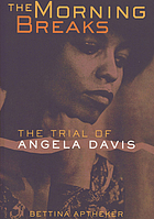 The morning breaks : the trial of Angela Davis