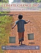 Climate Change 2007 : impacts, adaptation and vulnerability : working group I contribution to the Fourth Assessment Report of the IPCC
