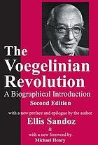 The Voegelinian revolution : a biographical introduction
