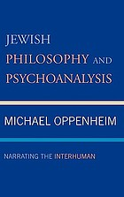 Jewish philosophy and psychoanalysis : narrating the interhuman