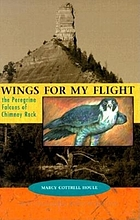 Wings for my flight : the peregrine falcons of Chimney Rock