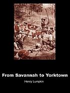 From Savannah to Yorktown : the American Revolution in the South