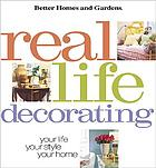Real life decoratingBetter Homes and Gardens: Real life decorating