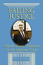 Failing justice : Charles Evans Whittaker on the Supreme Court