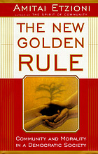 The new golden rule : community and morality in a democratic society