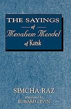 The sayings of Menahem Mendel of Kotsk