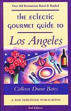 The eclectic gourmet guide to Los Angeles