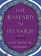 The bastard of Istanbul : a novel
