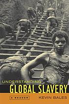 Understanding global slavery : a reader