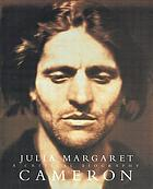 Julia Margaret Cameron : her life and photographic work