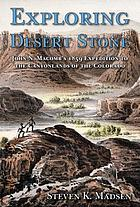 Exploring desert stone : John N. Macomb's 1859 expedition to the canyonlands of the Colorado
