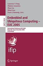 Embedded and ubiquitous computing--EUC 2005 : international conference, EUC 2005, Nagasaki, Japan, December 6-9, 2005 : proceedings