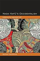 Nagai Kafu's occidentalism : defining the Japanese self