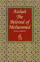 Aishah, the beloved of Mohammed