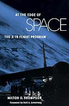 At the edge of space : the X-15 flight program