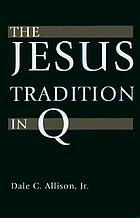 The Jesus tradition in Q