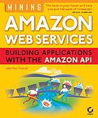 Mining Amazon Web Services building applications with the Amazon API