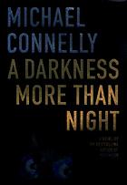 A darkness more than night : a novel
