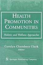 Health promotion in communities : holistic and wellness approaches