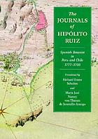 The journals of Hipólito Ruiz, Spanish botanist in Peru and Chile, 1777-1788