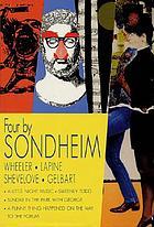 Four by Sondheim, Wheeler, Lapine, Shevelove and Gelbart