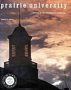 Prairie university : a history of the University of Nebraska