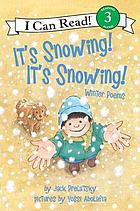 It's snowing! it's snowing! : winter poems