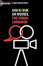 Kim Ki-duk : on movies, the visual language