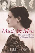 Music & men : the life and loves of Harriet Cohen